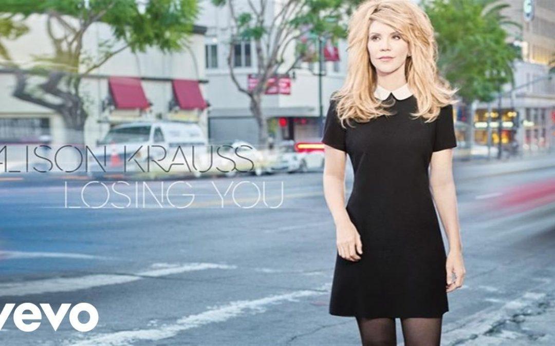 Alison Krauss – Losing You