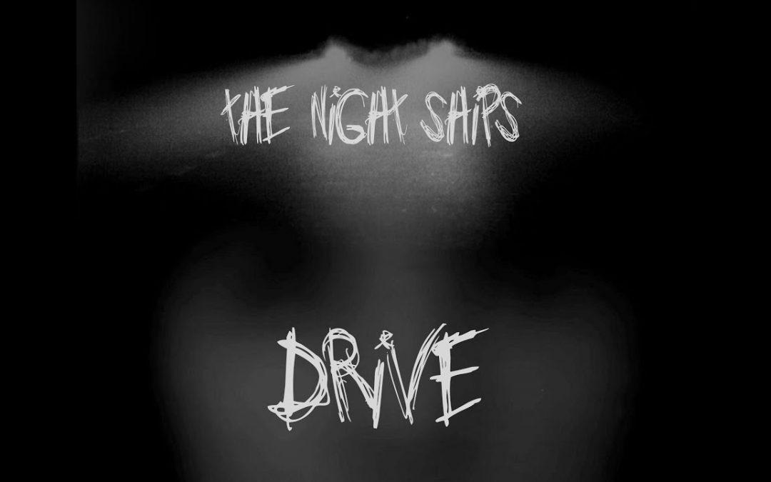 The Night Ships – Drive