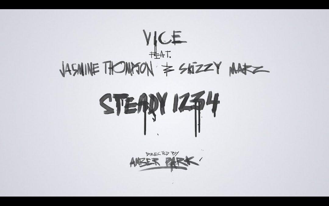 Vice ft Jasmine Thompson & Skizzy Mars – Steady 1 2 3 4